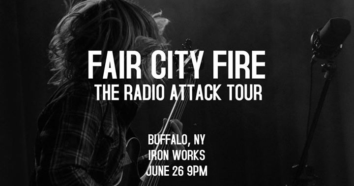 Fair City Fire Live at Iron Works Buffalo ft The Spin Wires @ Buffalo Iron Works | Buffalo | NY | United States