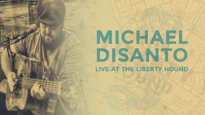Michael DiSanto Live at the Liberty Hound! @ Liberty Hound   Buffalo   NY   United States