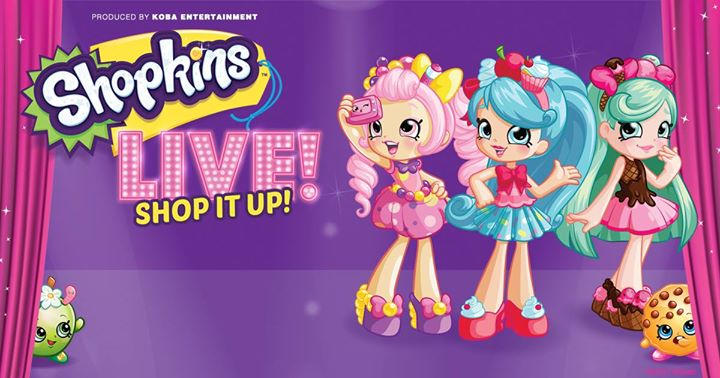 Shopkins Live! Shop It Up! @ Center for the Arts, University at Buffalo | Buffalo | NY | United States