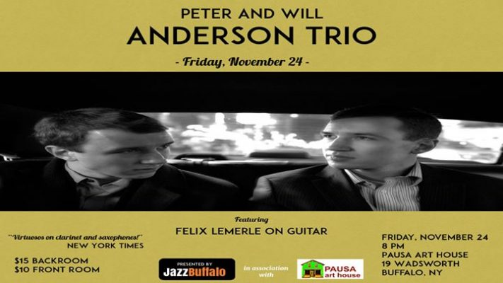 JazzBuffalo Presents Peter & Will Anderson Trio w/ Felix Lemerle @ Pausa Art House | Buffalo | NY | United States