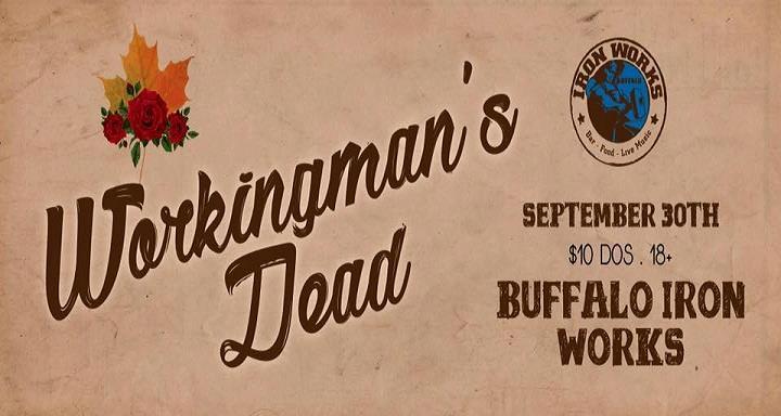 Workingman's Dead Live at Buffalo Iron Works 9/30 @ Buffalo, NY | Buffalo | NY | United States