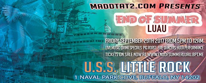 Madd Ink & Liberty Hound's End Of Summer Luau at USS Little Rock! @ Buffalo and Erie County Naval and Military Park | Buffalo | NY | United States