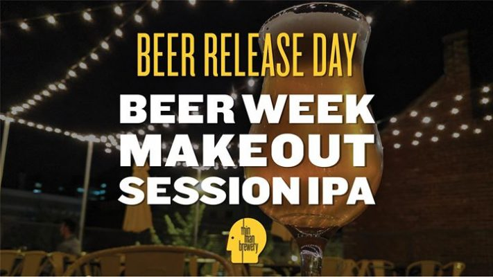 Beer Week Makeout Session IPA Release at Thin Man Brewery @ Thin Man Brewery | Buffalo | NY | United States