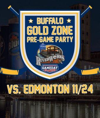 Buffalo Gold Zone Pre-Game Party - Edmonton @ Buffalo RiverWorks | Buffalo | NY | United States
