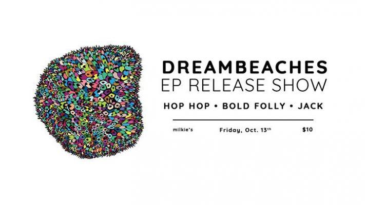 dreambeaches EP Release (w. Hop Hop / Bold Folly / Jack) @ Milkie's on Elmwood. | Buffalo | NY | United States