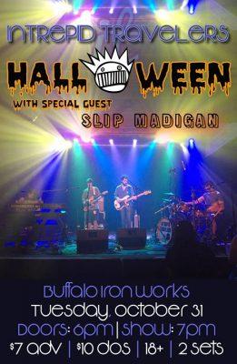 Intrepid Travelers wsg Slip Madigan halloWEEN 10/31 @ Buffalo Iron Works | Buffalo | NY | United States