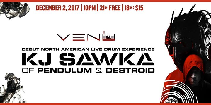 Free 21+ | Night of Drum & Bass - KJ Sawka of Pendulum/Destroid (18+) @ VENU | Buffalo | NY | United States