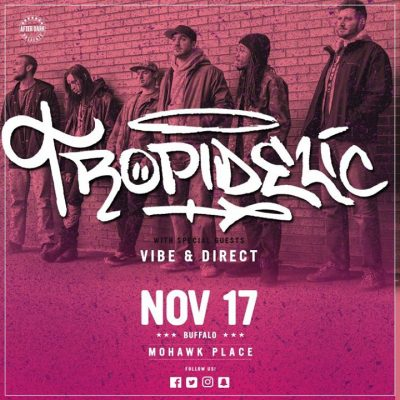 Tropidelic with Vibe & Direct - Nov 17 at Mohawk Place @ Mohawk Place | Buffalo | NY | United States